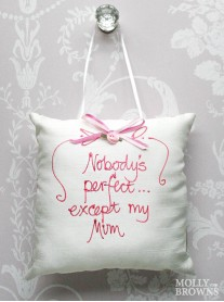 Nobody's Perfect Except My Mum - Cushion