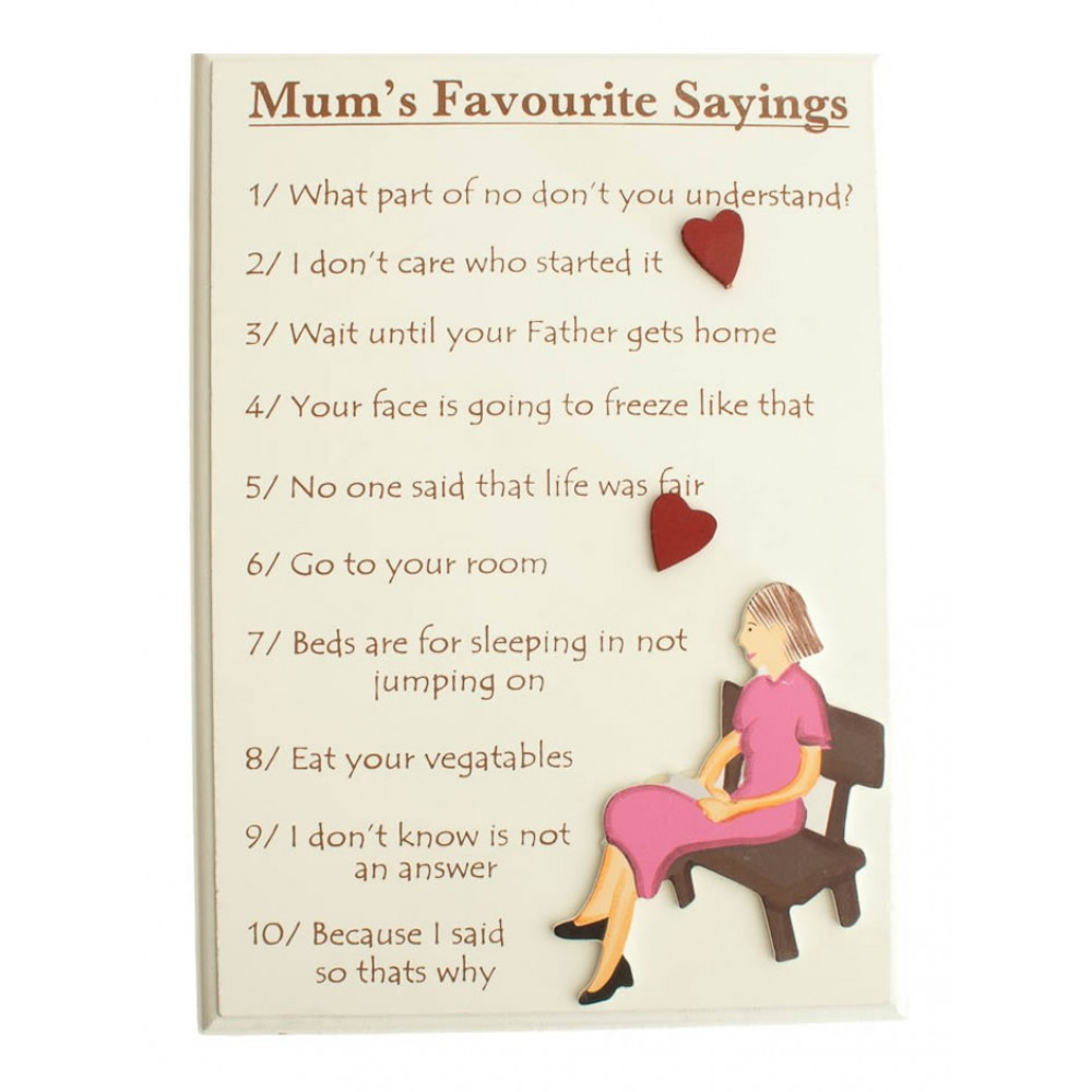 Mums Favourite Sayings Wall Plaque by Molly Browns York